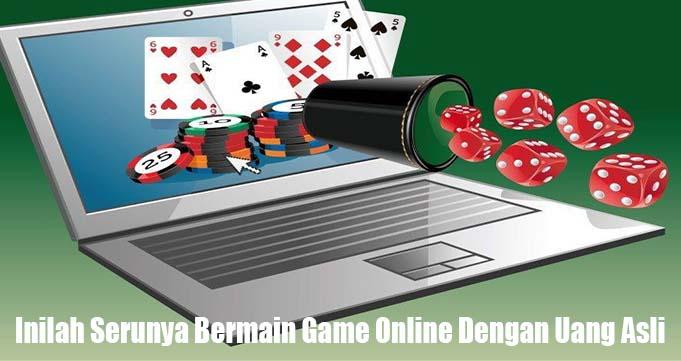 Inilah Serunya Bermain Game Online Dengan Uang Asli